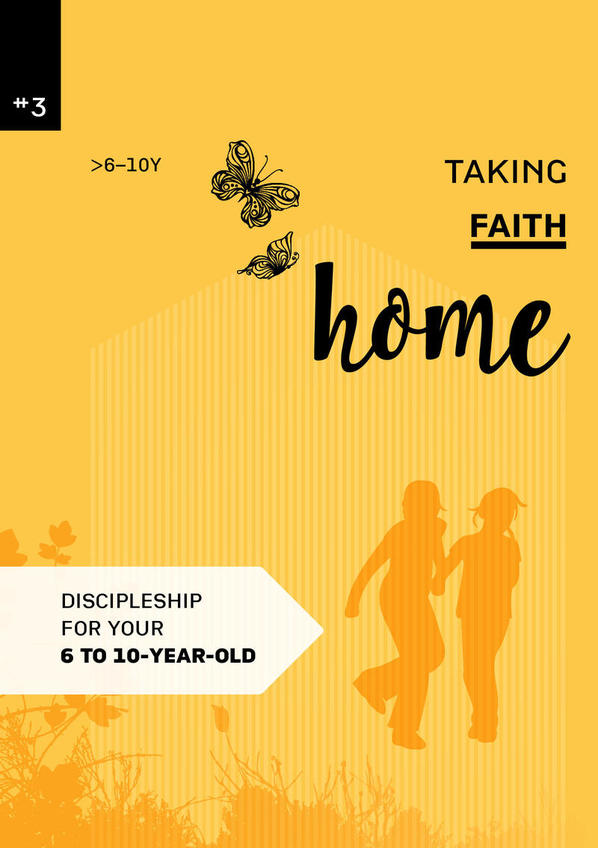 Taking faith home 3:  9-10 years