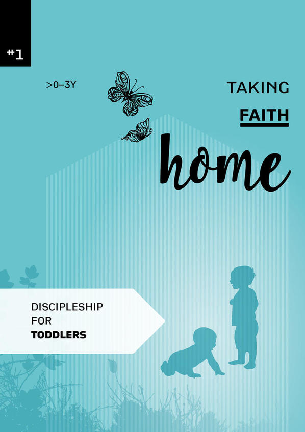 Taking faith home 1:  0-3 years (toddlers)